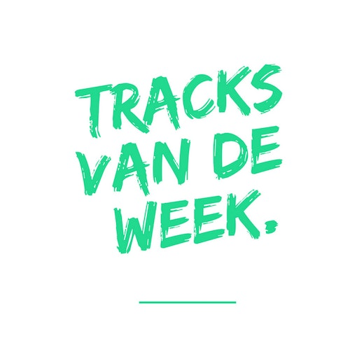 Tracks van de week