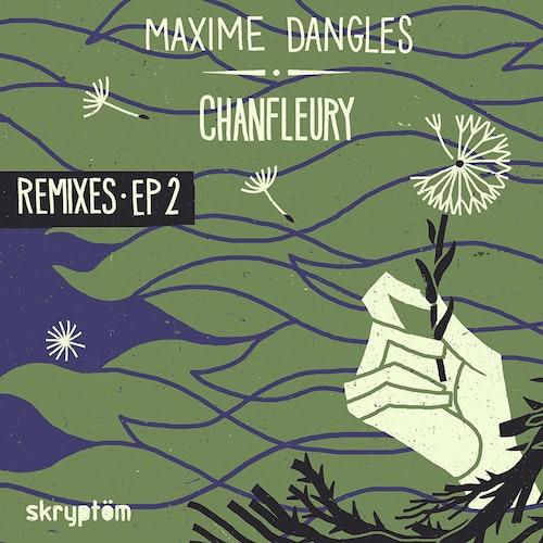 Cover art van Chanfleury Remixes EP 2 door Maxime Dangles